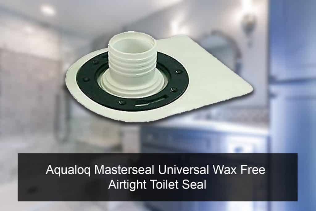 Aqualoq Masterseal Universal Wax Free Airtight Toilet Sea