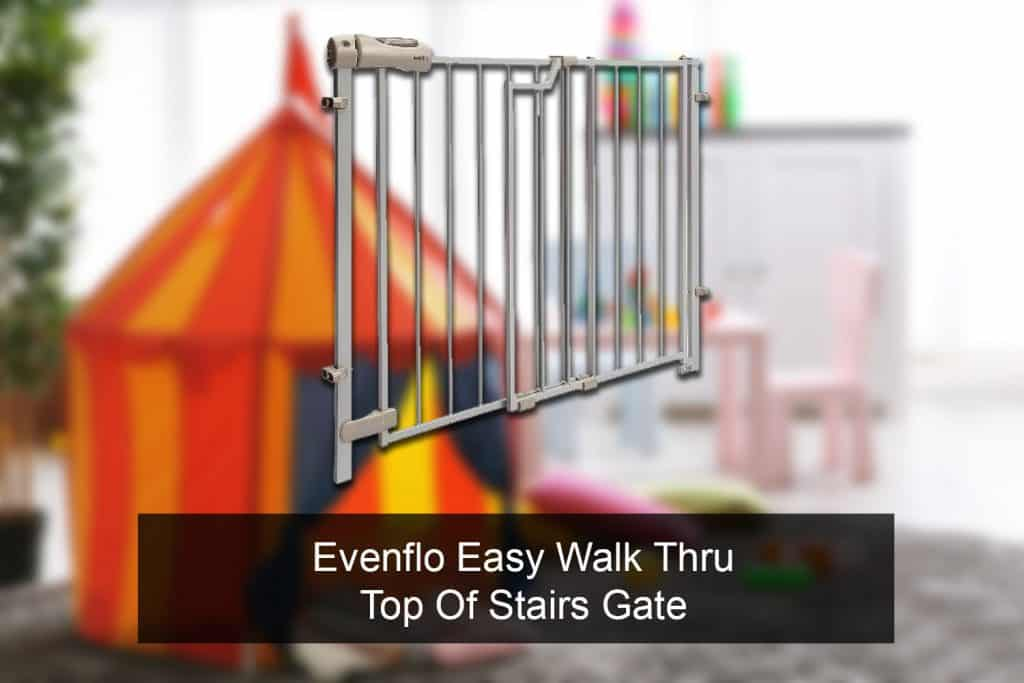 Evenflo Easy Walk Thru Top Of Stairs Gate 4233052