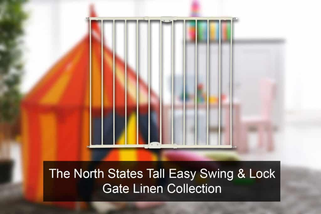 The North States Tall Easy Swing & Lock Gate Linen Collection release